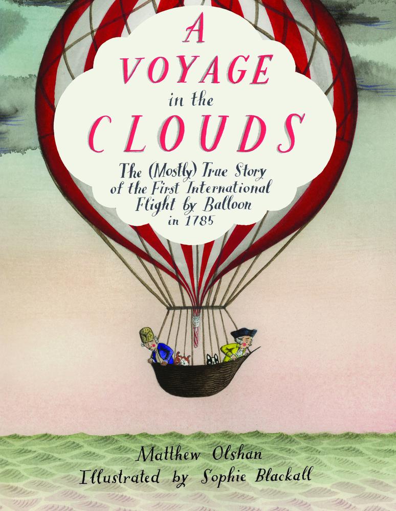 Un viaje por las nubes, la casi verdadera historia del primer viaje en globo entre Inglaterra y Francia