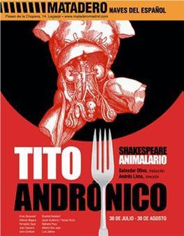 Este cartel del estreno en 2009 en Madrid refleja bien uno de los aspectos más horribles de la obra, el canibalismo.